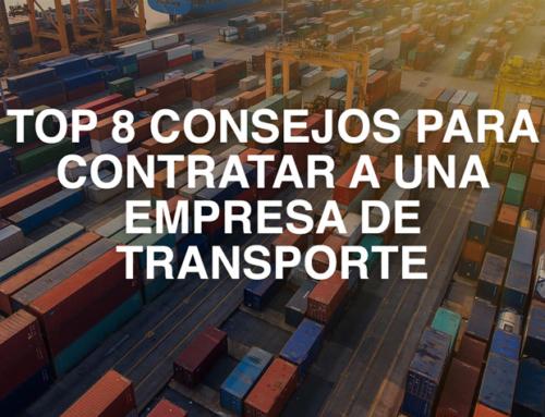 Top 8 Consejos para contratar una empresa de transporte