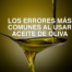 Aceite-de-oliva-errores